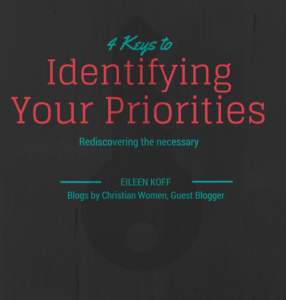4 Keys to Identify Your Priorities | Blogs by Christian Women