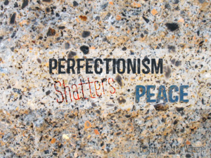Perfectionism the peace robber