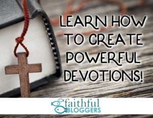 Creating Powerful Devotions
