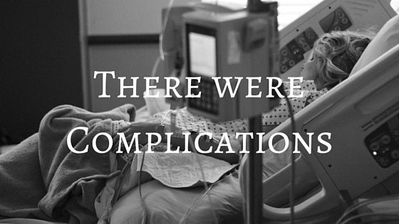There were complications