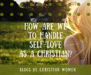 Understanding Self-Love as a Christian