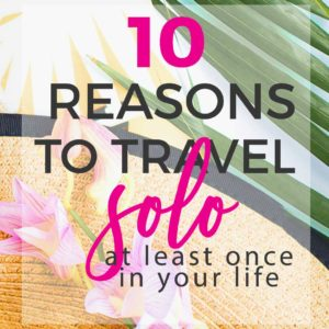 10 Reasons You Should Travel Solo