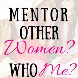 Mentoring Other Women