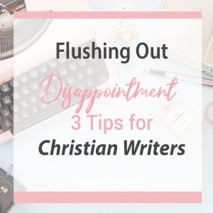How to move past disappointment as a writer
