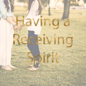 Do you have a receiving spirit