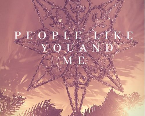 People Like You and Me