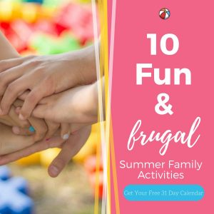 10 Fun Ideas for Summer Time Fun